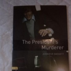Libros: THE PRESIDENT'S MURDERER. STAGE 1. 5270 WORDS. JENNIFER BASSETT. OXFORD BOOKWORMS. 2008.. Lote 210798450