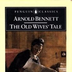 Libros: ARNOLD BENNETT THE OLD WIVES TALE PENGUIN CLASSICS. Lote 218084122