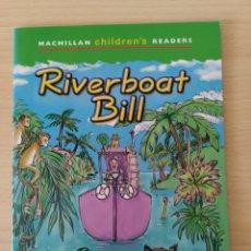 Libros: RIVERBOAT BILL. MACMILLAN CHILDREN'S READERS. NUEVO. Lote 219589451