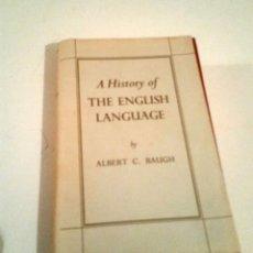 Libros: A HISTORY OF ENGISH LANGUAGE. ALBERT C. BAUGH. Lote 224143760