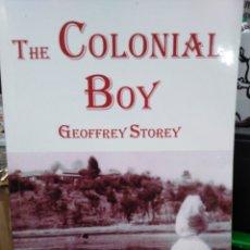 Libros: THE COLONIAL BOY-GEOFFREY STOREY-DEDICATORIA DEL AUTOR-2006-EN INGLES-ÁFRICA COLONIAL. Lote 235468575