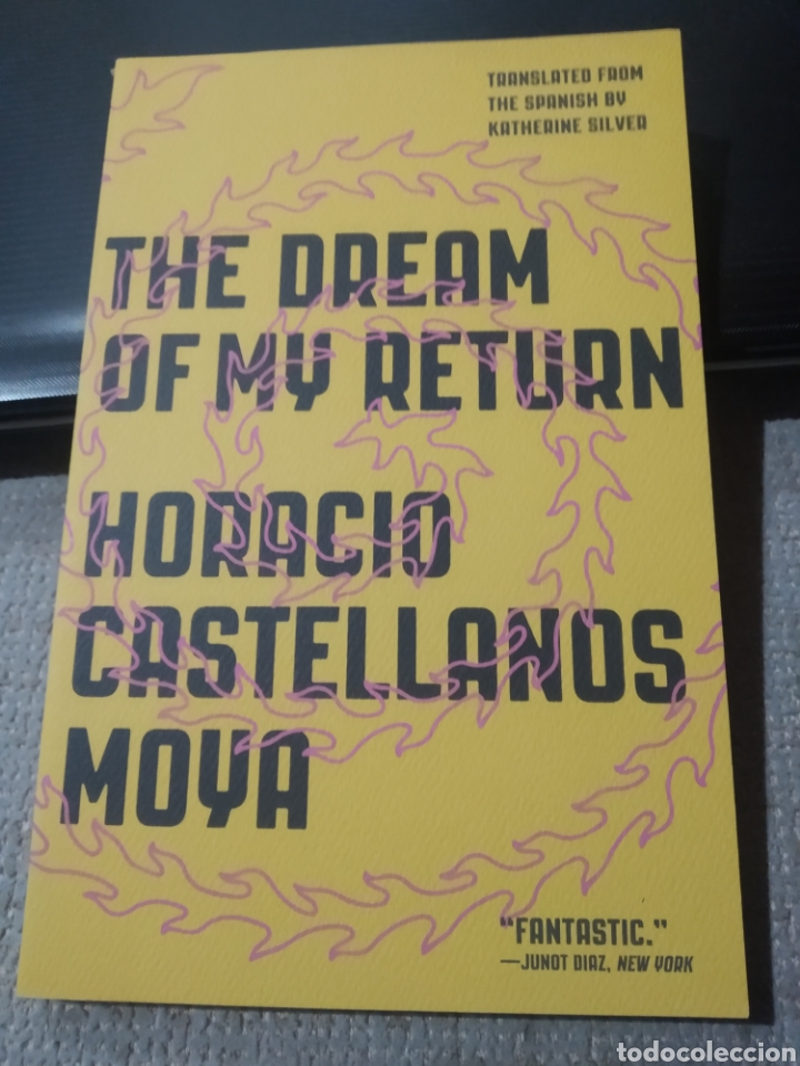 HORACIO CASTELLANOS MOYA THE DREAM OF MY RETURN (Libros Nuevos - Idiomas - Inglés)