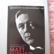 Libros: LIBRO MATT MONRO, THE SINGER´S SINGER, BIOGRAFÍA DE MICHELE MONRO, EDICIÓN INGLÉS, NUEVO A ESTRENAR. Lote 252570855