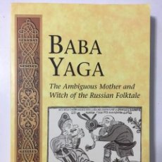 Libros: BABA YAGA; THE AMBIGUOUS MOTHER AND WITCH OF THE RUSSIAN FOLKTALE ANDREAS JOHNS. IDIOMA INGLÉS.. Lote 262837405