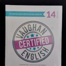 Libros: VAUGHAN CERTIFIED ENGLISH / 14 / LIBRO + CD / PRECINTADO.. Lote 277240403