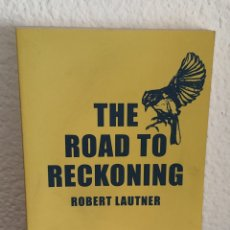 Libros: LIBRO - THE ROAD TO RECKONING - ROBERT LAUTNER - INGLÉS - UNCORRECTED PROOF COPY - NOT FOR RESALE. Lote 286972418