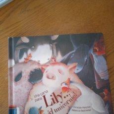Libros: LIBRO CUENTO INFANTIL UNA CARTA PARA LILY... EL UNICORNIO, ARRULLOS Y CARICIAS Y MÁS. Lote 289608123
