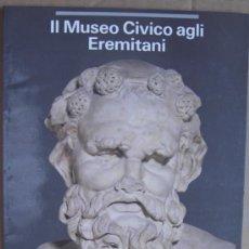 Livres: IL MUSEO CIVICO AGLI EREMITANI ( PADOVA, ITALY ). MUSEOS DE EUROPA. Lote 13847986