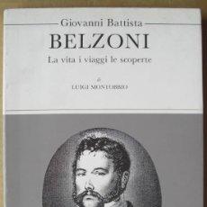 Libros: GIOVANNI BATTISTA BELZONI. LA VITA I VIAGGI LE SCOPERTE. Lote 13488350