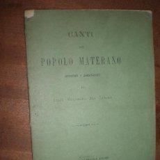 Libros: CANTI DEL POPOLO MATERANO ANNOTATI E PUBBLICATI DE LUIGI MOLINARI DEL CHIARI NAPOLI 1882. Lote 27955920