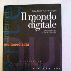 Libros: IL MONDO DIGITALE. INTRODUZIONE AI NUOVI MEDIA. FABIO CIOTTI. GINO RONCAGLIA. LIBRO EN ITALIANO. Lote 33647834