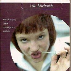 Libros: LE BRAVE RAGAZZE VANNO IN PARADISCO LE CATTIVE DAPPERTUTTO UTE EHRHARDT TEA 2007. Lote 39123215