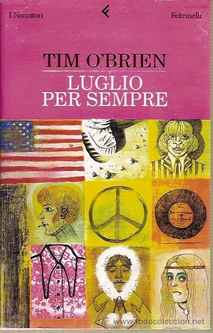 LUGLIO PER SEMPRE TIM O'BRIEN FELTRINELLI 2004 (Libros Nuevos - Idiomas - Italiano)