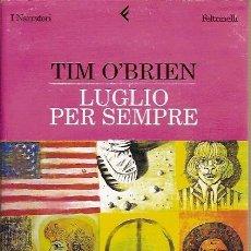 Libros: LUGLIO PER SEMPRE TIM O'BRIEN FELTRINELLI 2004. Lote 39635104