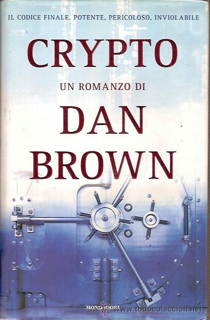 IL CODICE FINALE POTENTE PERICOLOSO INVIOLABILE CRYPTO UN ROMANZO DI DAN BROWN MONDADORI 2006 (Libros Nuevos - Idiomas - Italiano)