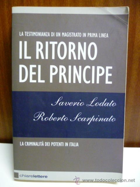 IL RITORNO DEL PRINCIPE, SAVERIO LODATO - ROBERTO SCARPINATO (EN ITALIANO) 2008 - 347 PAG. (Libros Nuevos - Idiomas - Italiano)