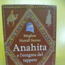 Libros: ANAHITA E L'ENIGMA DEL TAPPETO. MEGHAN N. SAYRES (EN ITALIANO). Lote 47268680