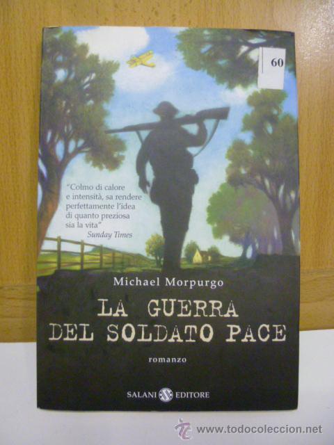 LA GUERRA DEL SOLDATO PACE - MICHAEL MORPURGO - SALANI - EDITORE - (EN ITALIANO) (Libros Nuevos - Idiomas - Italiano)