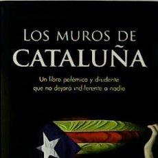 Libros: LOS MUROS DE CATALUÑA. PRÓLOGO DE ALEIX VIDAL-QUADRAS.. Lote 55953726