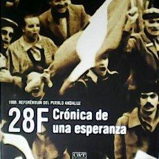 Libros: 28F CRÓNICA DE UNA ESPERANZA. 1980. REFERÉNDUM DEL PUEBLO ANDALUZ. PRÓLOGO DE ANTONIO RAMOS ESPEJO.. Lote 55953769