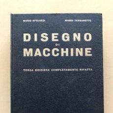 Libros: DISEGNO DI MACCHINE - MARIO SPELUZZI - MARIO TESSAROTTO. Lote 119565499