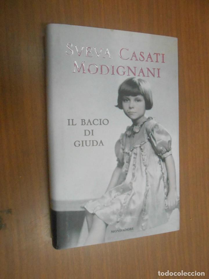 SVEVA CASATI MODIGNANI IL BACIO DI GIUDA MILANO 2014 MONDADORI (Libros Nuevos - Idiomas - Italiano)