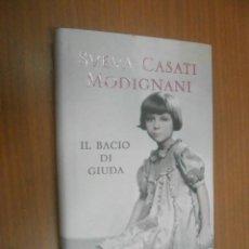 Libros: SVEVA CASATI MODIGNANI IL BACIO DI GIUDA MILANO 2014 MONDADORI . Lote 122445903
