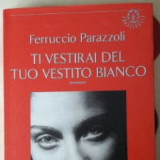 Libros: LIBRO TI VESTIRAI DEL TUO VESTITO BIANCO. Lote 127213932