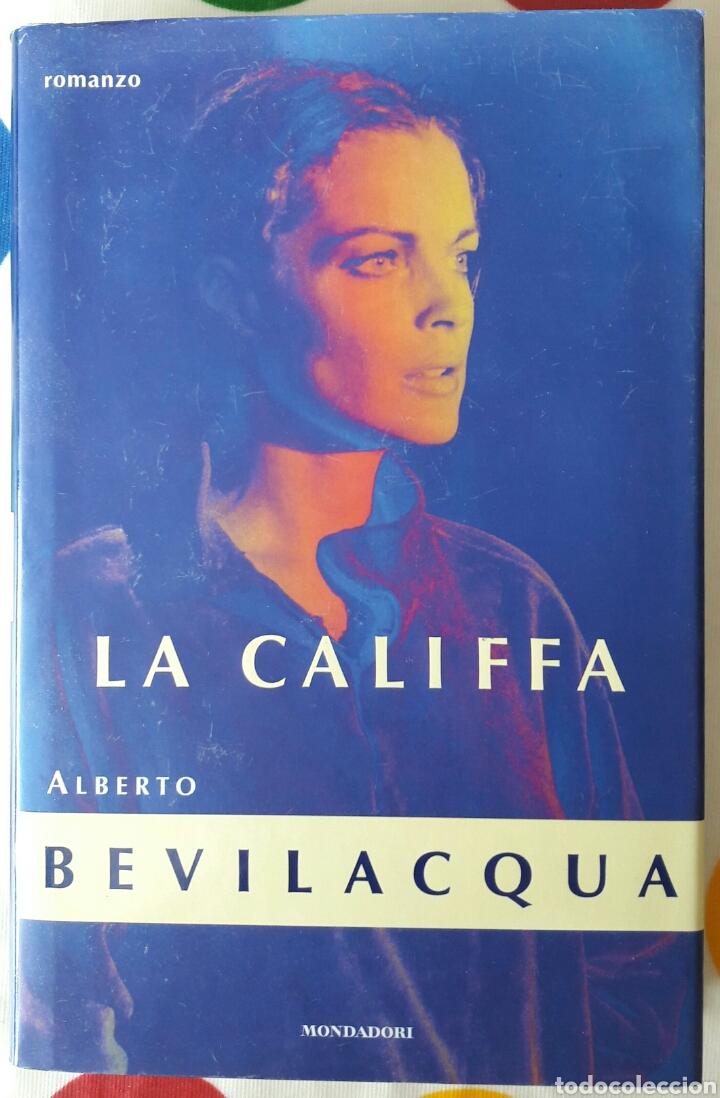 LIBRO LA CALIFFA - ALBERTO BEVILACQUA (Libros Nuevos - Idiomas - Italiano)