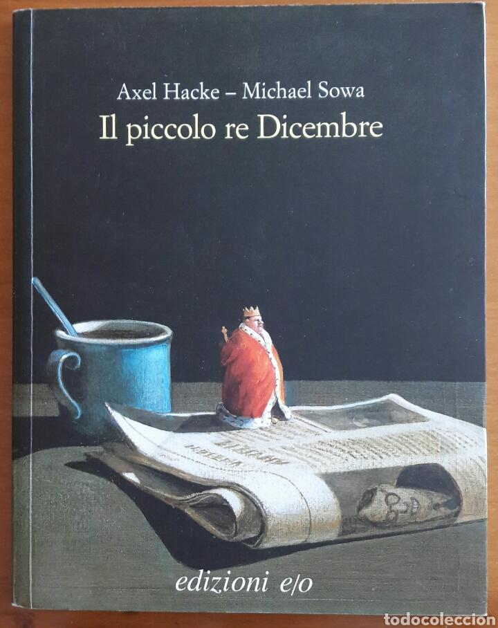 LIBRO IL PICCOLO RE DICEMBRE - AXEL HACKE MICHAEL SOWA (Libros Nuevos - Idiomas - Italiano)