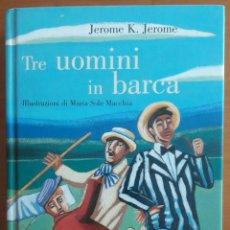 Libros: LIBRO TRE UOMINI IN BARCA. Lote 127460063