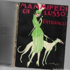 Libros: PITIGRILLI MAMMIFERI DI LUSSO MILAN 1925. Lote 168804160