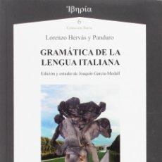 Libros: GRAMÁTICA DE LA LENGUA ITALIANA (LORENZO HERVÁS Y PANDURO) AXAC 2017. Lote 182862998