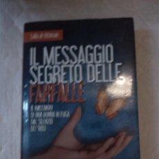 Libros: IL MESSAGIO SEGRETO DELLE FARFALLE. NOVELA EN ITALIANO.. Lote 204224240
