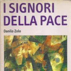 Libros: DANILO ZOLO - I SIGNORI DELLA PACE - UNA CRITICA DEL GLOBALISMO GIURIDICO. Lote 207368671