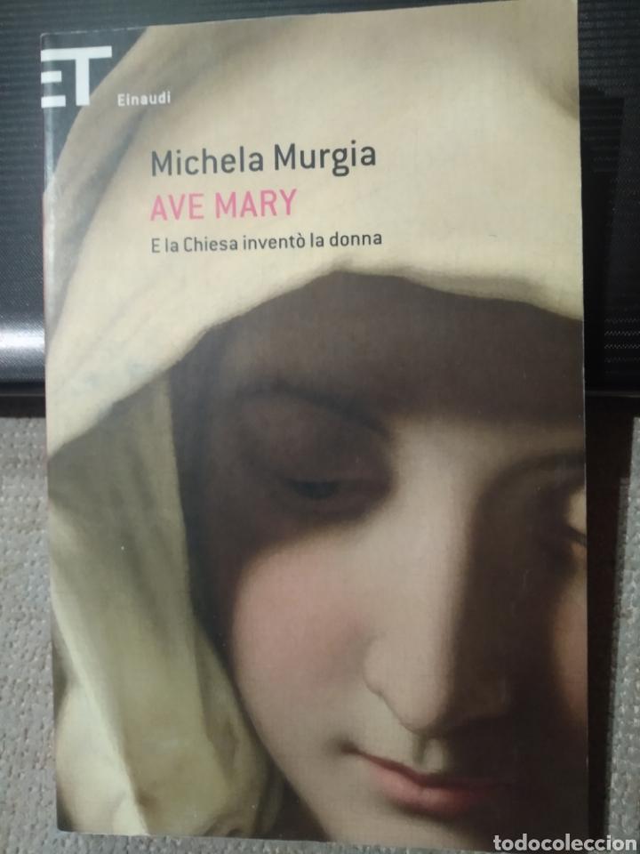 MICHELA MURGIA. AVE MARY. E LA CHIESA INVENTO LA DONNA. ITALIANO (Libros Nuevos - Idiomas - Italiano)