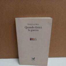 Libros: ENRIQUE DE RIVAS - QUANDO FINIRA LA GUERRA - EDITRICE IRRADIAZIONI - IDIOMA ITALIANO. Lote 262602390