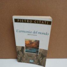 Libros: PIETRO CITATI - L'ARMONIA DEL MONDO - BAR LA SCALA - IDIOMA: ITALIANO. Lote 266473618