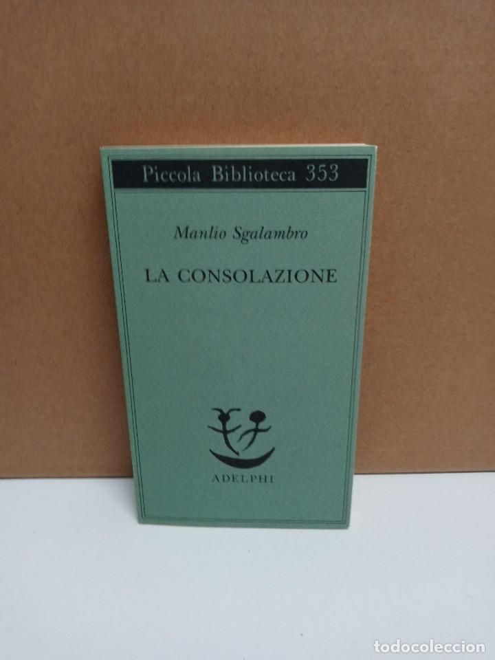 MANLIO SGALAMBRO - LA CONSOLAZIONE - ADELPHI - IDIOMA: ITALIANO (Libros Nuevos - Idiomas - Italiano)