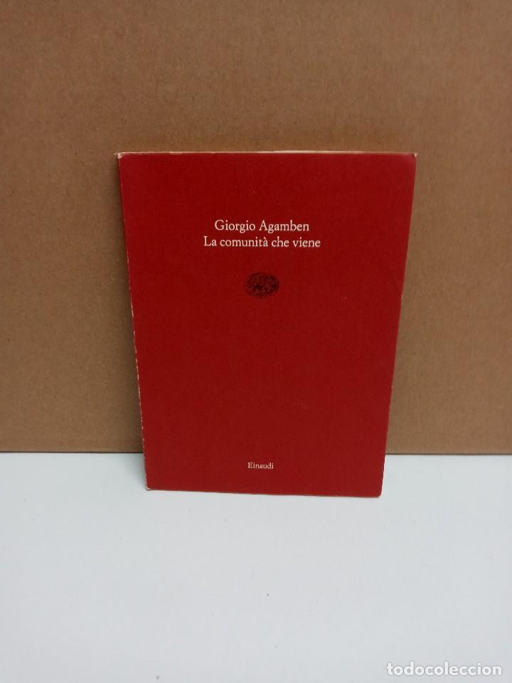 GIORGIO AGAMBEN - LA COMUNITA CHE VIENE - EINAUDI - IDIOMA: ITALIANO (Libros Nuevos - Idiomas - Italiano)