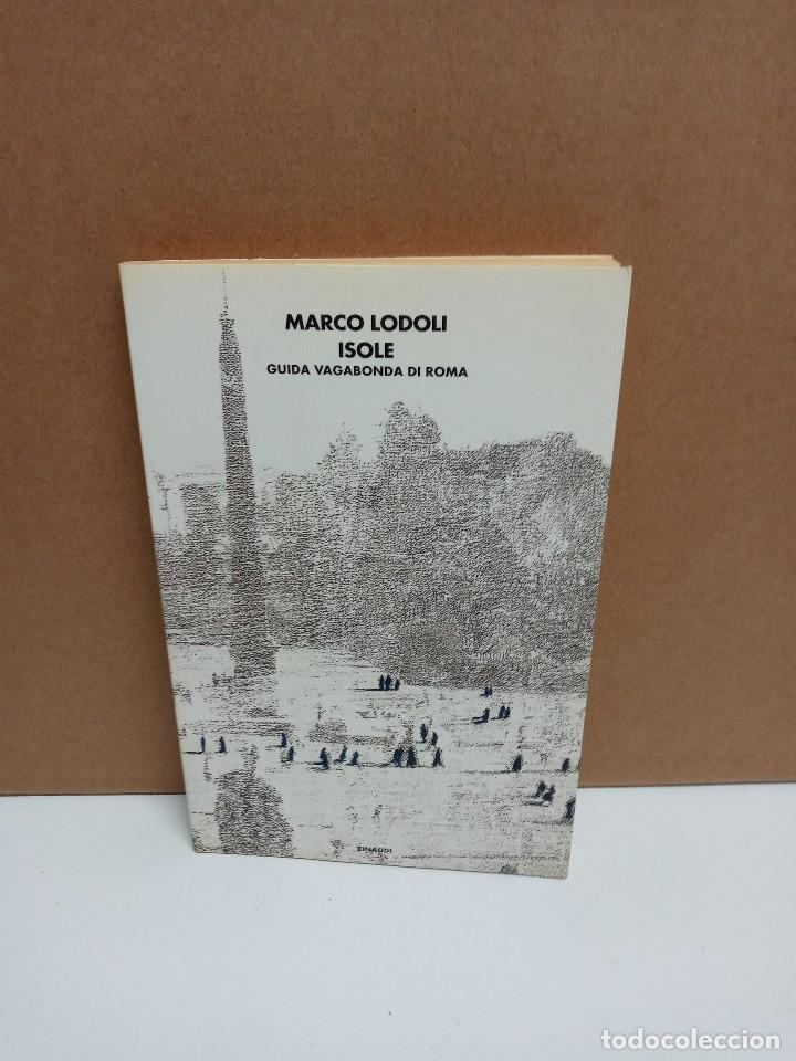 MARCO LODOLI - ISOLE GUIDA VAGABONDE DI ROMA - EINAUDI - IDIOMA: ITALIANO (Libros Nuevos - Idiomas - Italiano)