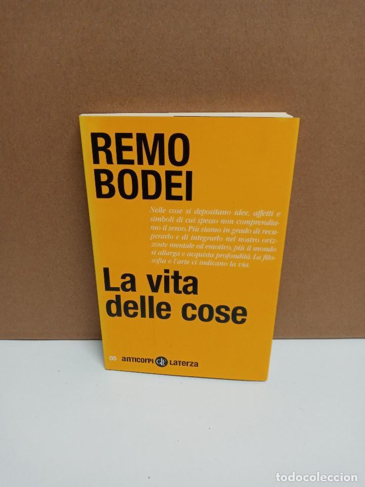 REMO BODEI - LA VITA DELLE COSE - ANTICORPI LETERZA - IDIOMA: ITALIANO (Libros Nuevos - Idiomas - Italiano)