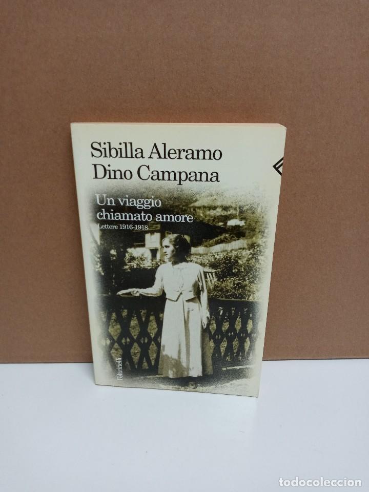 SIBILLA ALERAMO / DINO CAMPANA - UN VIAGGIO CHIAMATO AMORE - FELTRINELLI -IDIOMA: ITALIANO (Libros Nuevos - Idiomas - Italiano)