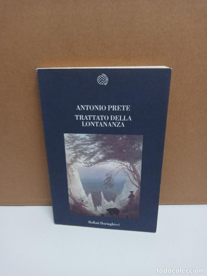 ANTONIO PRETE - TRATATTO DELLA LONTANANZA - BOLLATI BORINGHIERI - IDIOMA: ITALIANO (Libros Nuevos - Idiomas - Italiano)