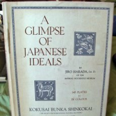 Libros: A GLIMPSE OF JAPANESE IDEALS KOKUSAI BUNKA SHINKOKAI 1938. Lote 124936159