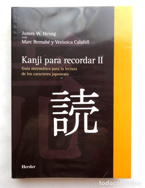 KANJI PARA RECORDAR II– JAMES W. HEISIG, MARC BERNABÉ Y VERÓNICA CALAFELL (Libros Nuevos - Idiomas - Japonés)
