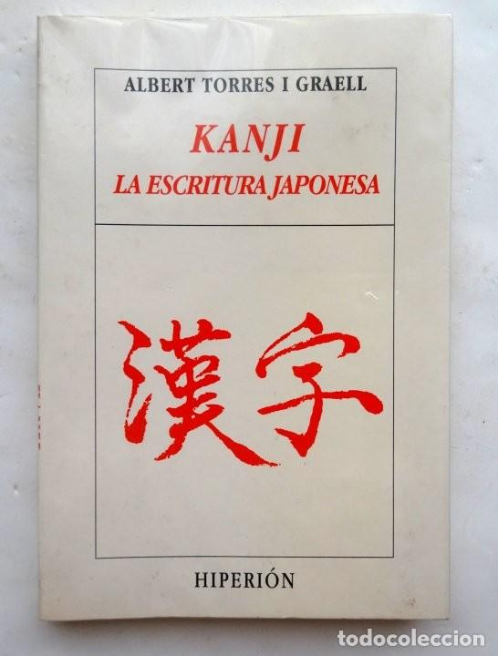 KANJI. LA ESCRITURA JAPONESA – ALBERT TORRES I GRAELL (Libros Nuevos - Idiomas - Japonés)