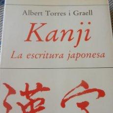 Libros: 'KANJI. LA ESCRITURA JAPONESA' ALBERT TORRES I GRAELL. Lote 171926760