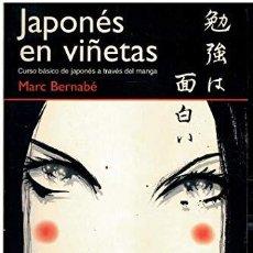 Libros: MARC BERNABE JAPONES EN VIÑETAS. CURSO BASICO DE JAPONES A TRAVES DEL MANGA (ISBN: 8484313247). Lote 7794417