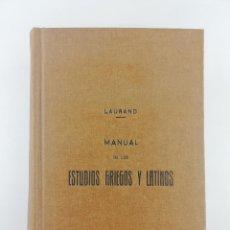 Libros: MANUAL DE LOS ESTUDIOS GRIEGOS Y LATINOS LAURAND 1920. Lote 226268255